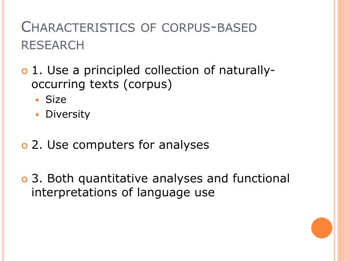 Characteristics of corpus-based research