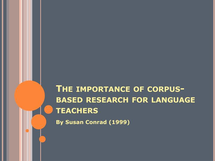 The importance of corpus-based research for language teachers