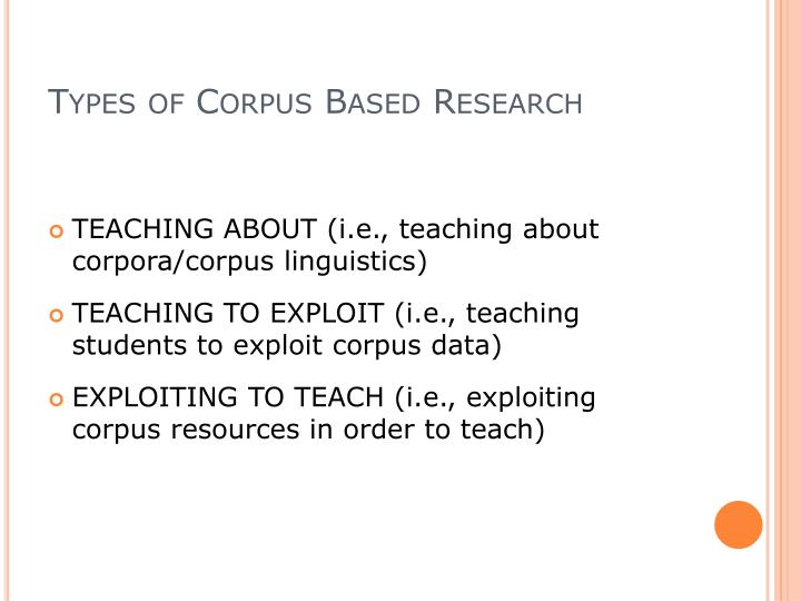 Types of Corpus Based Research