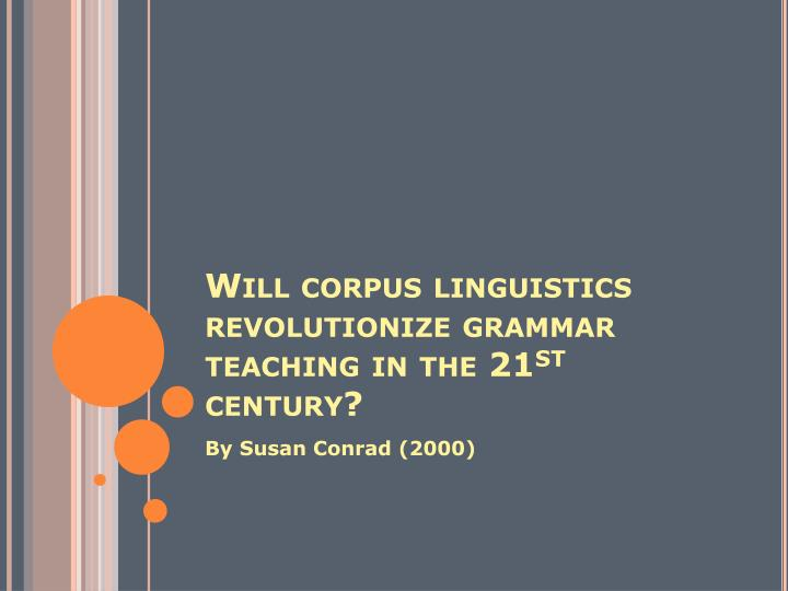 Will corpus linguistics revolutionize grammar teaching in the 21