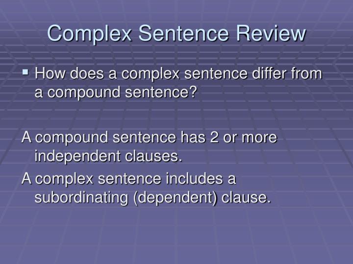 Complex Sentence Review