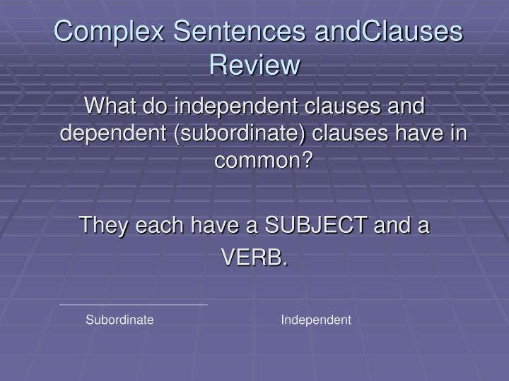 Complex Sentences andClauses Review
