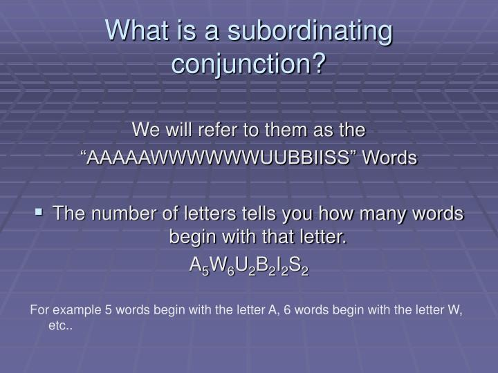 What is a subordinating conjunction?