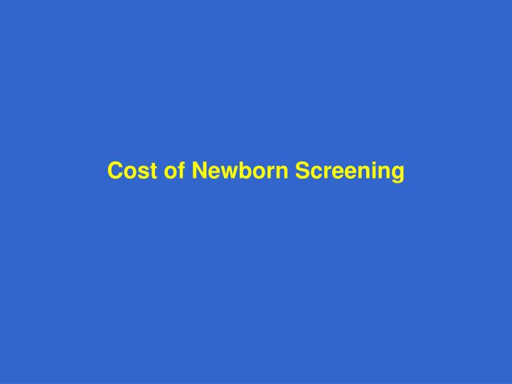 Cost of Newborn Screening