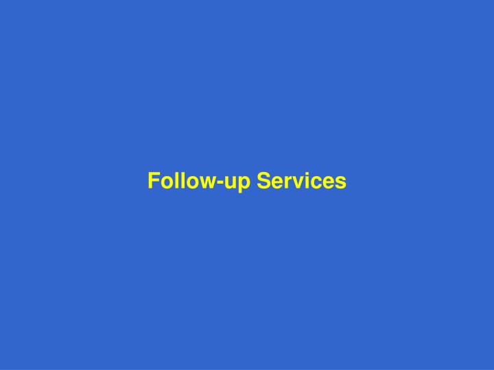 Follow-up Services