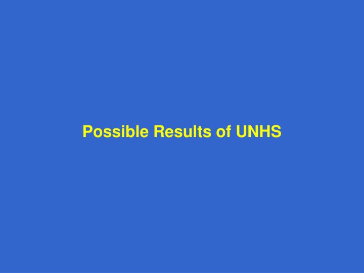 Possible Results of UNHS
