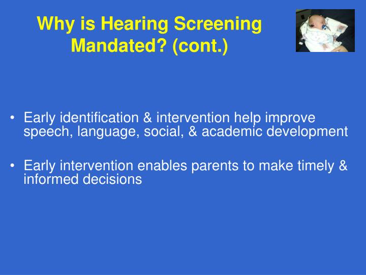 Why is Hearing Screening Mandated? (cont.)