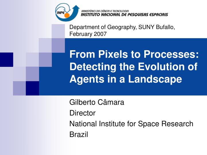 From pixels to processes detecting the evolution of agents in a landscape