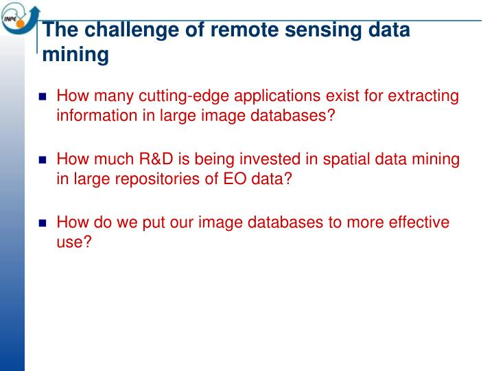 The challenge of remote sensing data mining