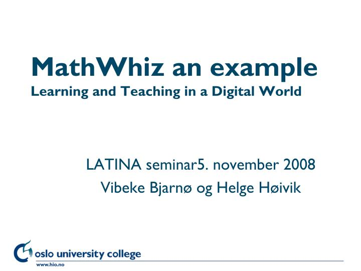 Mathwhiz an example learning and teaching in a digital world