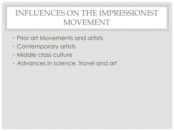 Influences on the impressionist movement