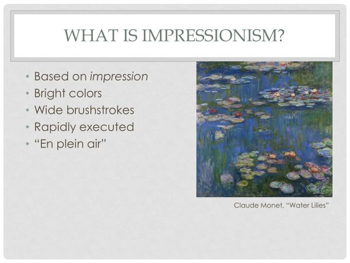 What is impressionism