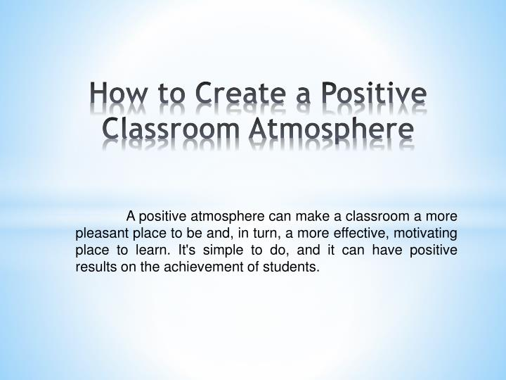 How to Create a Positive Classroom Atmosphere