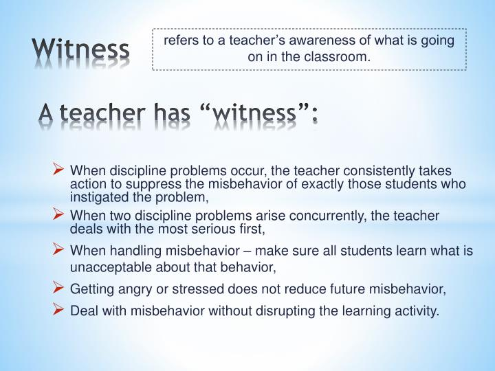 "A teacher has ""witness"