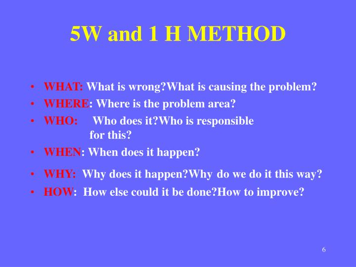 5W and 1 H METHOD