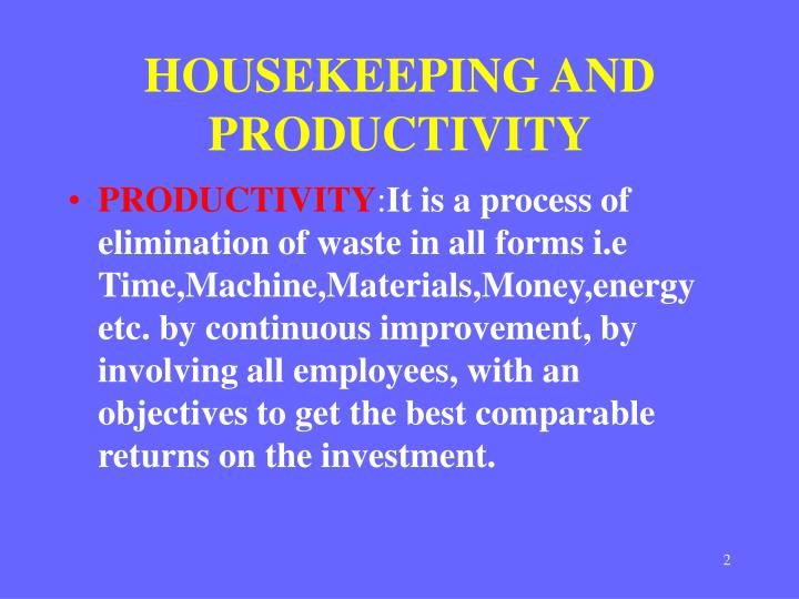 HOUSEKEEPING AND PRODUCTIVITY