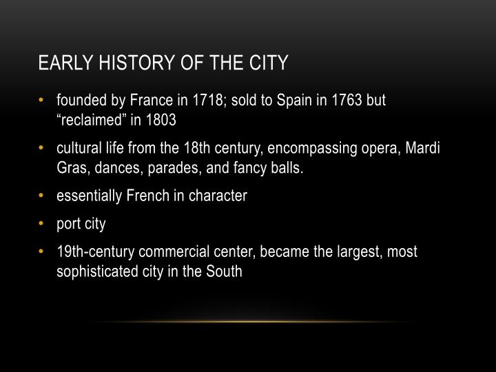 "founded by France in 1718; sold to Spain in 1763 but ""reclaimed"" in 1803"