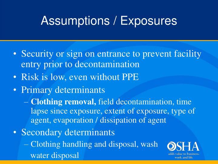 Assumptions / Exposures