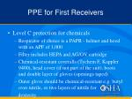 ppe for first receivers