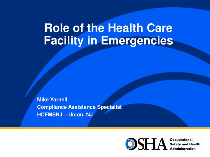 Role of the Health Care Facility in Emergencies