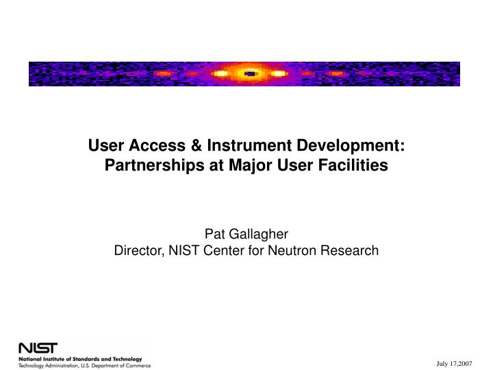 User Access & Instrument Development:  Partnerships at Major User Facilities