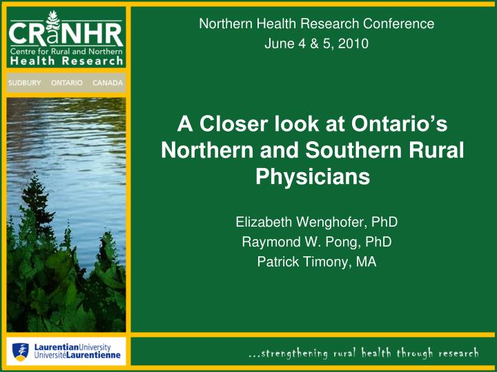 A closer look at ontario s northern and southern rural physicians