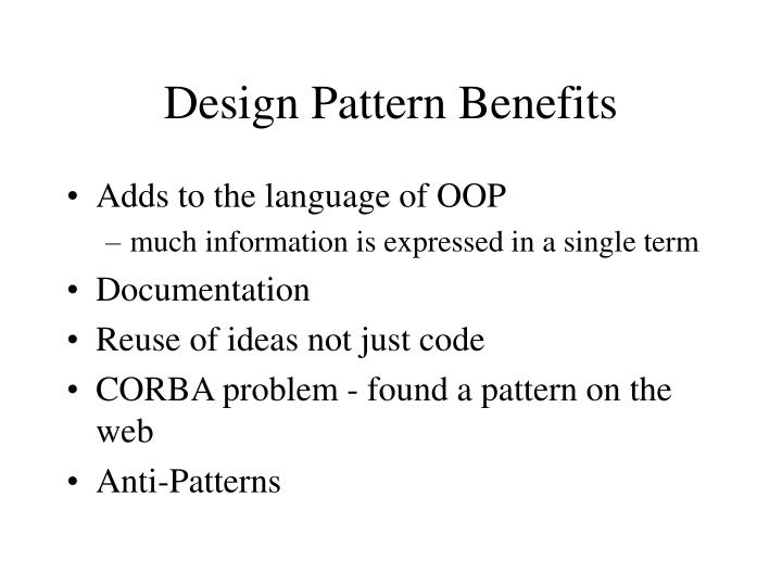 Design Pattern Benefits