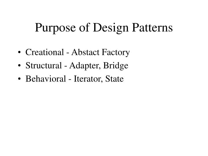 Purpose of Design Patterns
