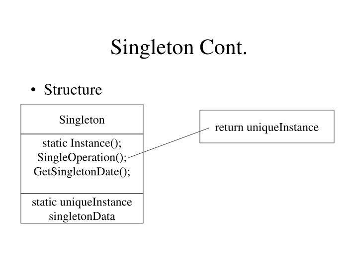Singleton Cont.