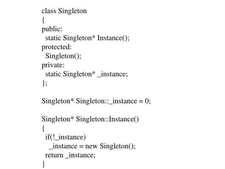 class Singleton