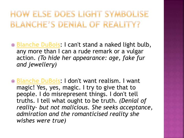 How else does light symbolise Blanche's denial of reality?