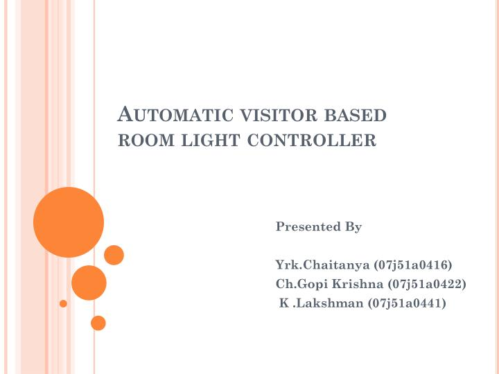 Automatic visitor based room light controller