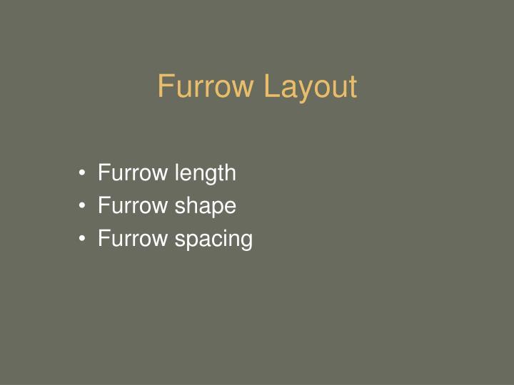 Furrow Layout