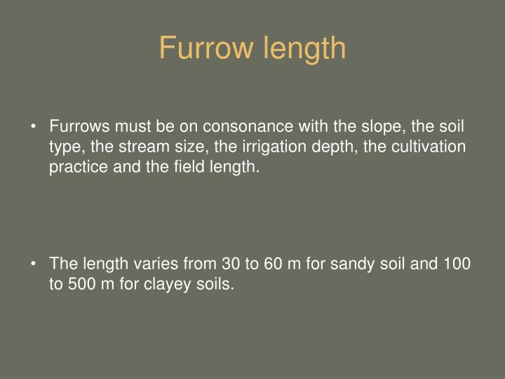 Furrow length