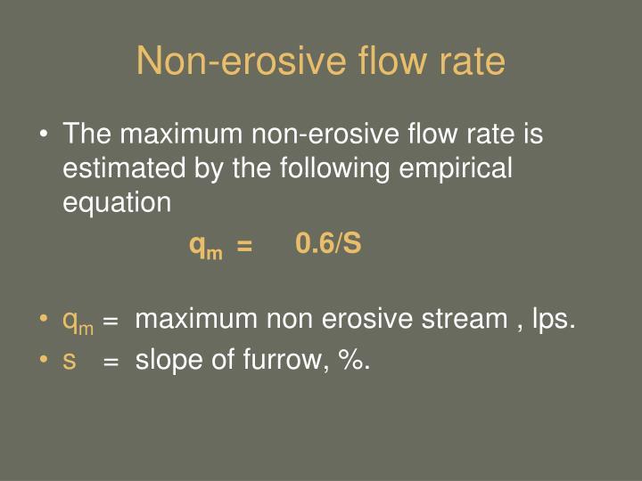 Non-erosive flow rate