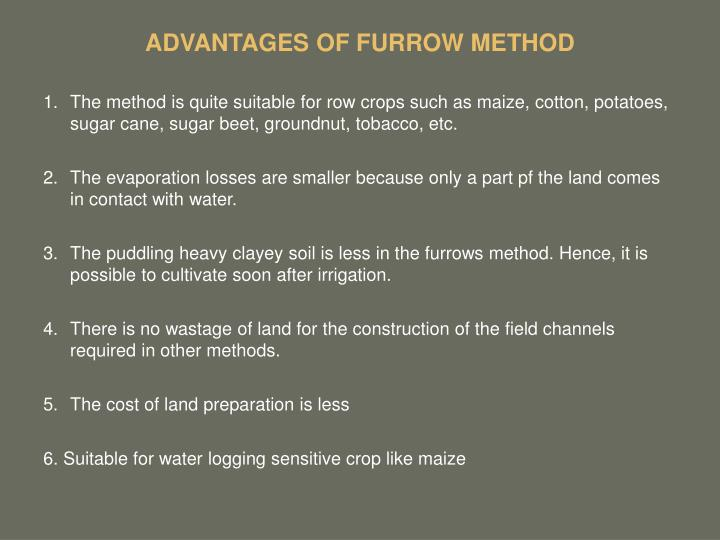 ADVANTAGES OF FURROW METHOD