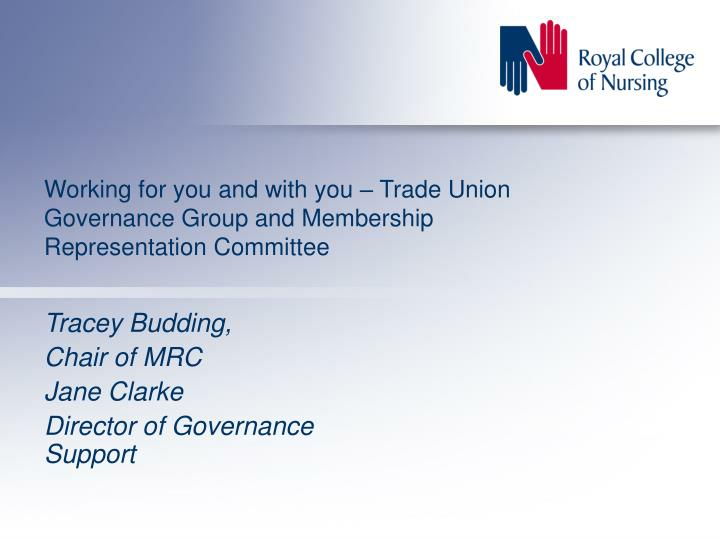 Working for you and with you trade union governance group and membership representation committee