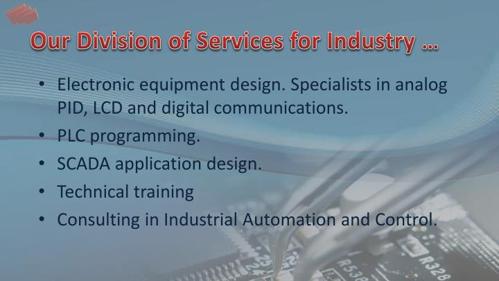 Our Division of Services for Industry …