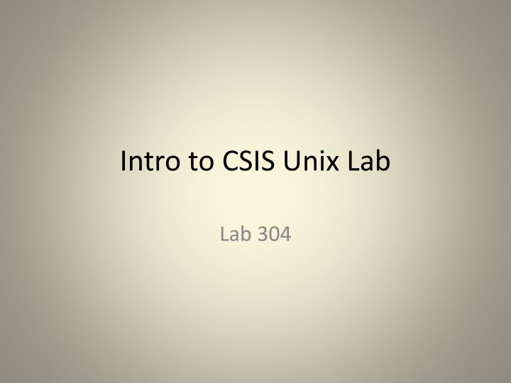 Intro to csis unix lab