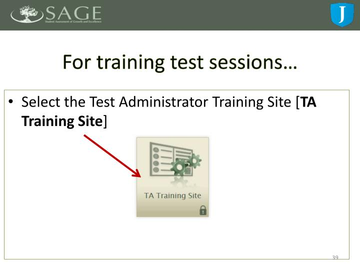 For training test sessions…