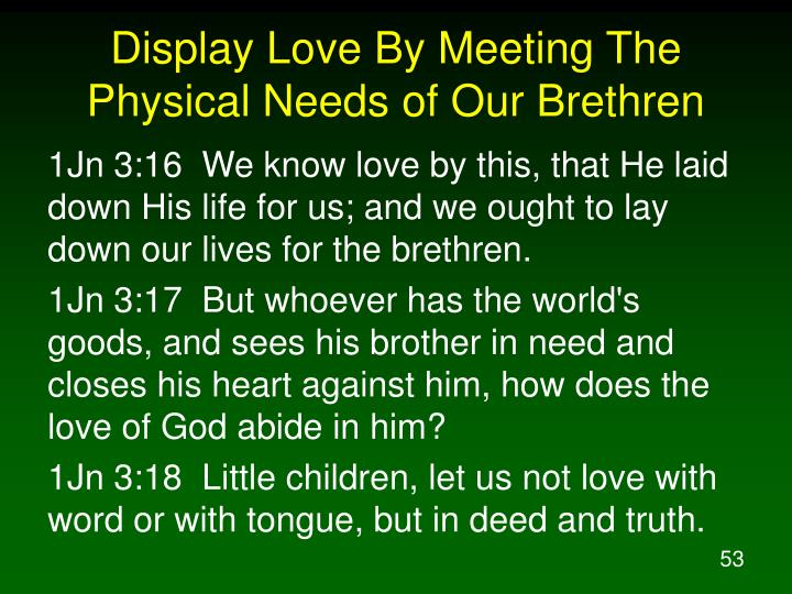 Display Love By Meeting The Physical Needs of Our Brethren