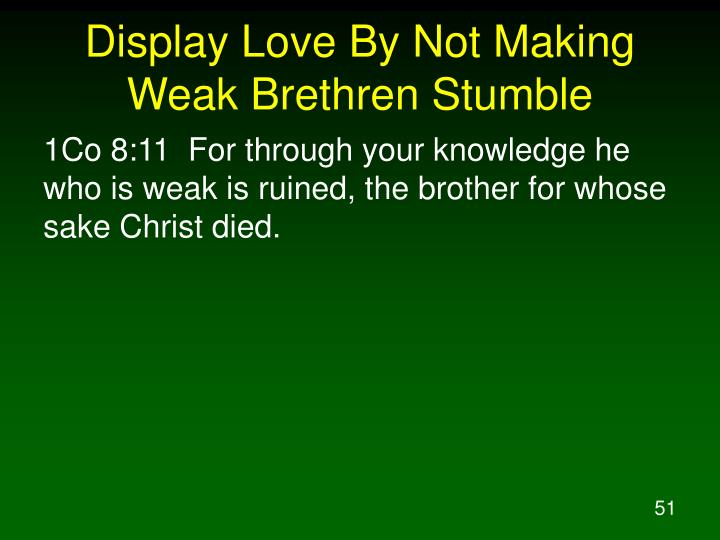 Display Love By Not Making Weak Brethren Stumble