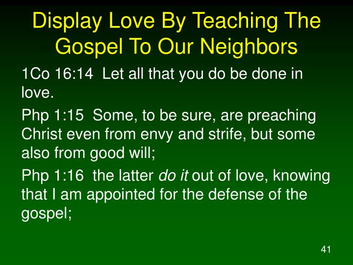 Display Love By Teaching The Gospel To Our Neighbors