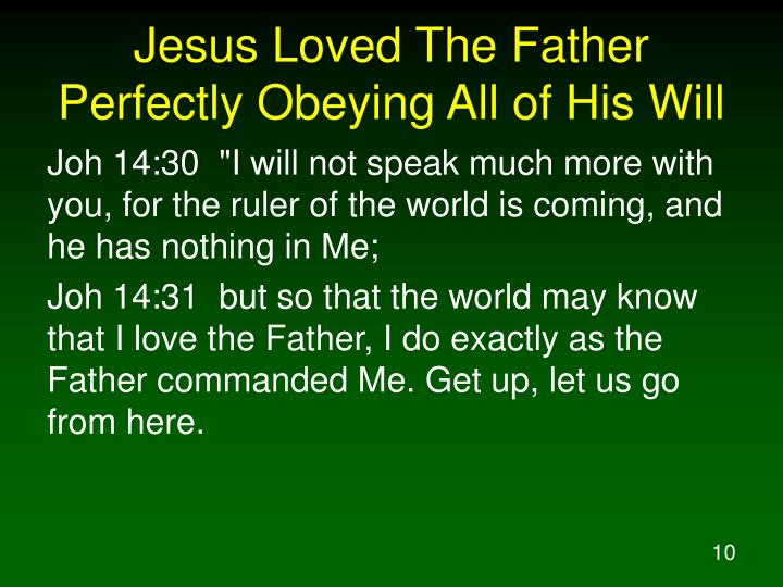 Jesus Loved The Father Perfectly Obeying All of His Will