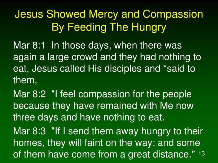 Jesus Showed Mercy and Compassion By Feeding The Hungry