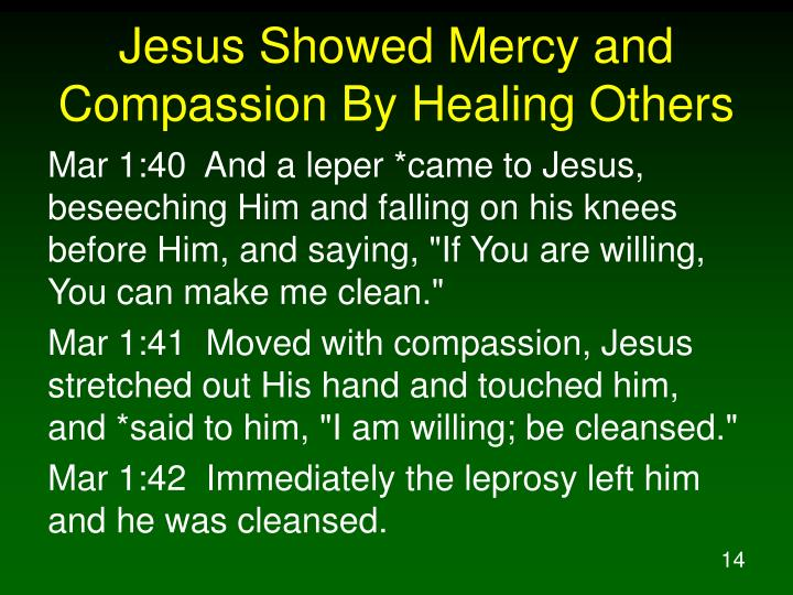 Jesus Showed Mercy and Compassion By Healing Others