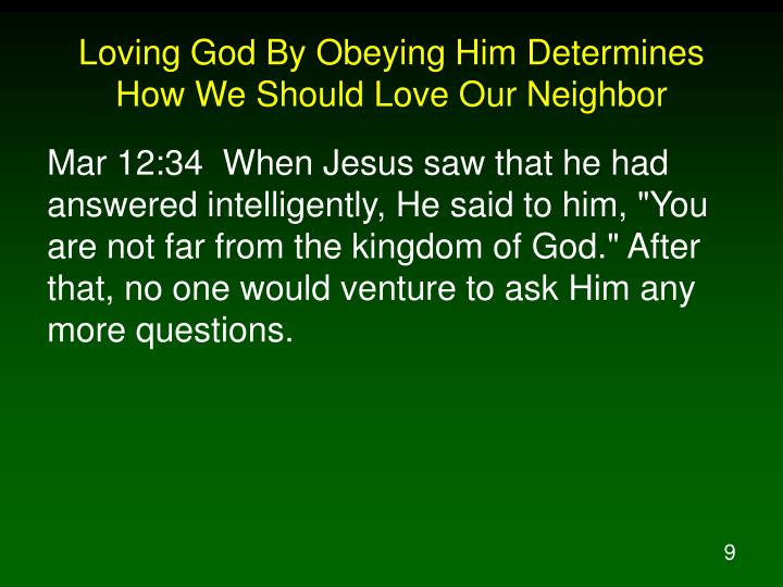 Loving God By Obeying Him Determines How We Should Love Our Neighbor