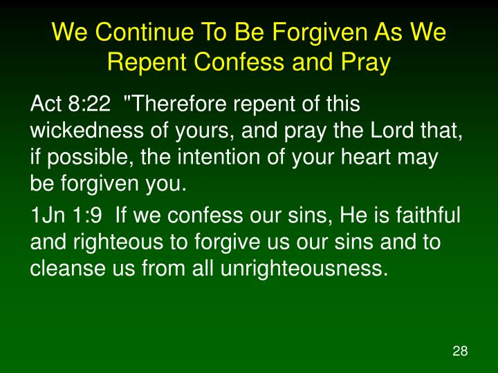 We Continue To Be Forgiven As We Repent Confess and Pray