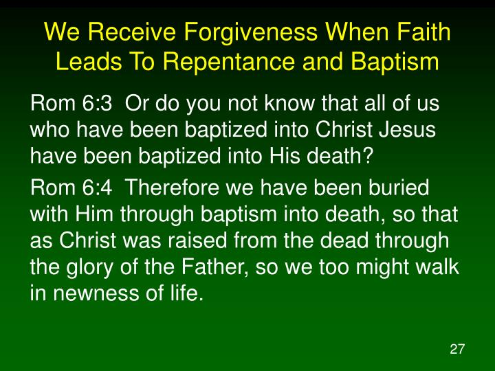 We Receive Forgiveness When Faith Leads To Repentance and Baptism