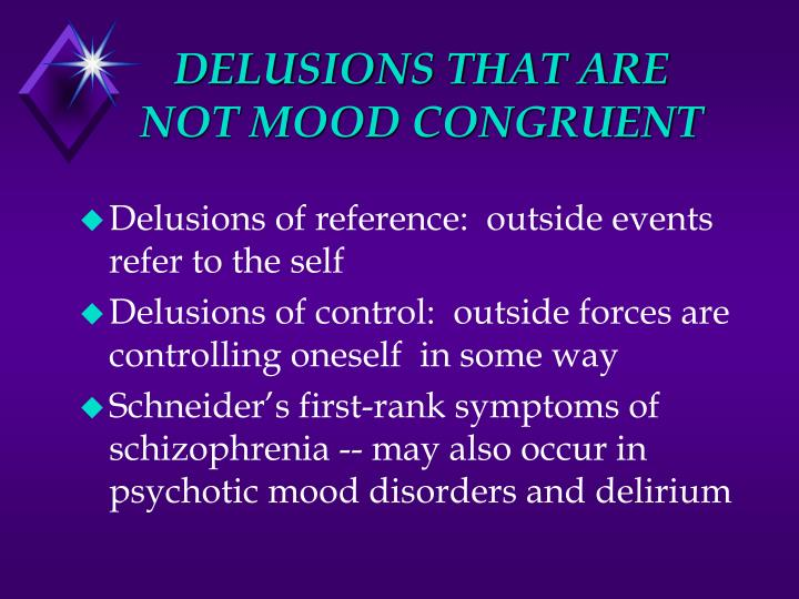 DELUSIONS THAT ARE NOT MOOD CONGRUENT